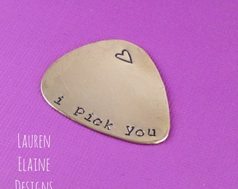 I Pick You Hand Stamped Guitar Pick- Pick Your Own Font- In Brass, Copper, or Aluminum