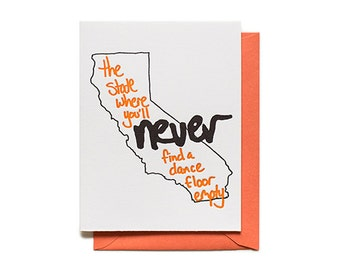 The State Where You'll Never Find The Dance Floor Empty - Letterpress greeting Card