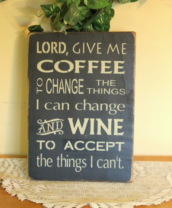 "Primitive ""Coffee and wine"" serenity prayer wooden sign - your color choice"