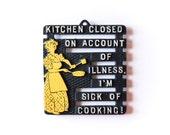 Sick Of Cooking Vintage Cast Iron Trivet Pot Holder