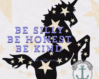 Be Silly, Be Honest and Be Kind Stars and Unicorn Ralph Waldo Emerson Quote Product Options and Pricing via Dropdown Menu