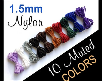 1.5mm Nylon Cord - Set of 10 Muted Colors - Bracelet & Pendant Cording - Jewelry String