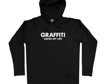 Graffiti Saved My Life Hoodie - Men S M L XL 2x 3x - Graffiti Hoody Sweatshirt - Street Art Shirt - 4 Colors