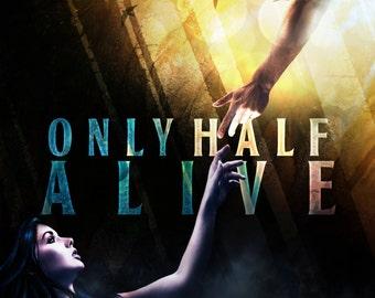 Only Half Alive - Paperback