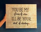 Painted Quote Canvas - Wine & Whiskey - Blake Shelton - Boyfriend - Girlfriend - Gift