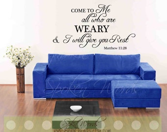 Matthew 11:28 Bible Verse Vinyl Wall Decal...Come to me all who are weary.....Your choice of color""