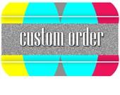 Custom Order 4 - BRIDGITTE