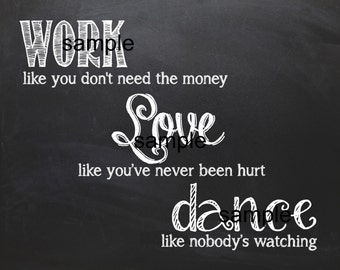 Work Love Dance Watching Printable Chalkboard Wall Art Home Decor Sign 8x10