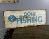Gone Fishing. Wooden Hand Painted and Weathered Sign.  White with Blue lettering.