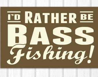 I'd Rather be Fishing Wood Sign