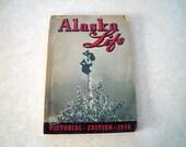 SALE, 1946 Alaksa Life, Pictorial Edition,  Wonderful Early Alaska Advertising
