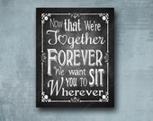 Wedding Seating Sign Together Forever Sit Wherever - Rustic Rose Design - 3 size options