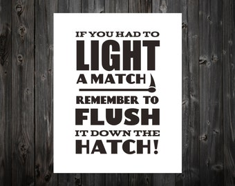 If You Had To Light A Match, Flush It Down The Hatch, Bathroom Art, Flush, Toilet, Bathroom Decor, Bathroom Print, Restroom, Humor