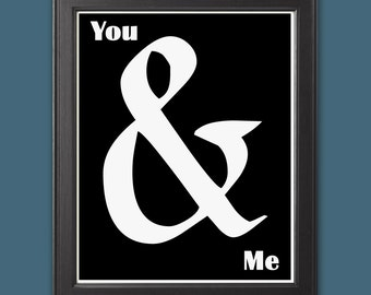 "Typography Print ""You & Me"" Home Decor Romantic Wall Art Black and White Wall Decor"