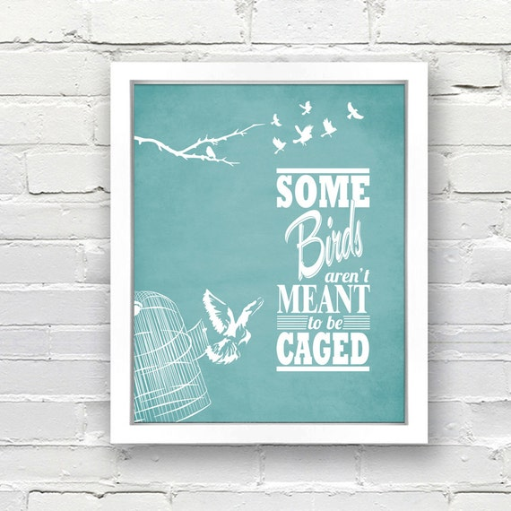 some birds aren 39 t meant to be caged quote personalized