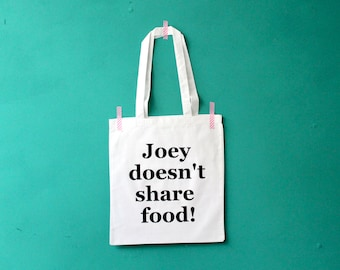Joey doesn't share food tote bag