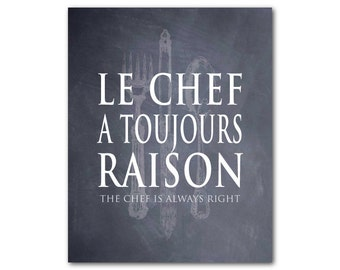 french kitchen wall art le chef a toujours raison the chef is always right housewarming. Black Bedroom Furniture Sets. Home Design Ideas