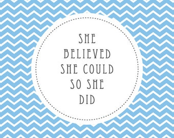 She Believed She Could So She Did Digital Print Instant Download
