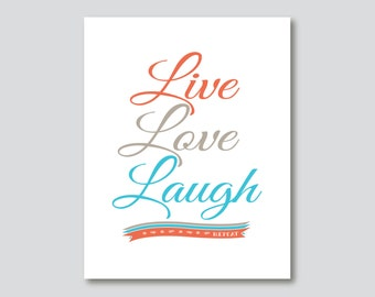 Live Love Laugh Repeat Typography Art Print  - 5x7, 8 x 10 or 11x14 // Coral Khaki Orange Gray Sky Blue // Modern Inspirational Art Print