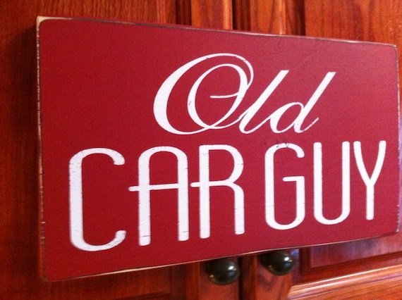 items similar to old car guy sign father 39 s day gift ideas for dad birthday gifts for men for. Black Bedroom Furniture Sets. Home Design Ideas