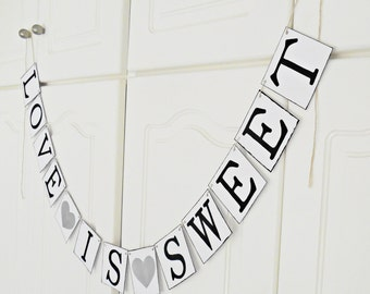 FREE SHIPPING, Love is Sweet banner, Bridal shower banner, Wedding banner, Engagement party decoration, Bachelorette party decor, Silver