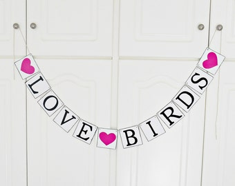 FREE SHIPPING, Love Birds banner, Bridal shower banner, Wedding banner, Engagement party, Wedding signs, Bachelorette party decor, Hot pink