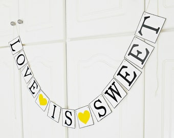 FREE SHIPPING, Love is Sweet banner, Bridal shower banner, Wedding banner, Engagement party, Photo prop, Bachelorette party decor, Yellow