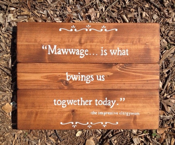 """Items Similar To Princess Bride Quote """"Mawwage"""" Sign For"""