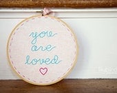 You Are Loved hand embroidered hoop display PINK and TEAL