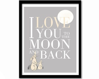 I Love You to the Moon and Back, Nursery Art, Grey Nursery Art, Baby's Room Art, Gift for New Born, Baby Shower Gift, New Parents Gift