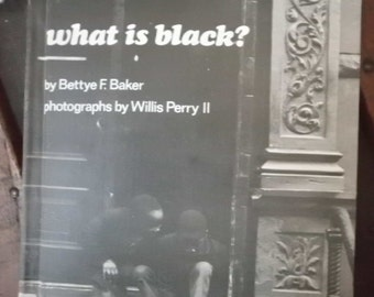 Vintage What is Black? by Bettye F. Baker  Photos by Willis Perry II book 1960s