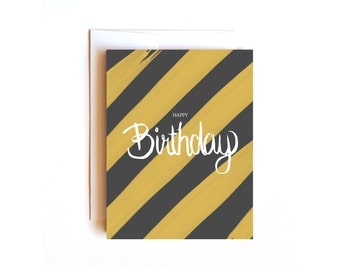 Happy Birthday Card - Hand Lettered Card - gold and black stripes