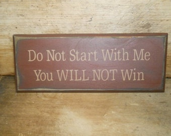 Do not start with me you will not win primitive sign