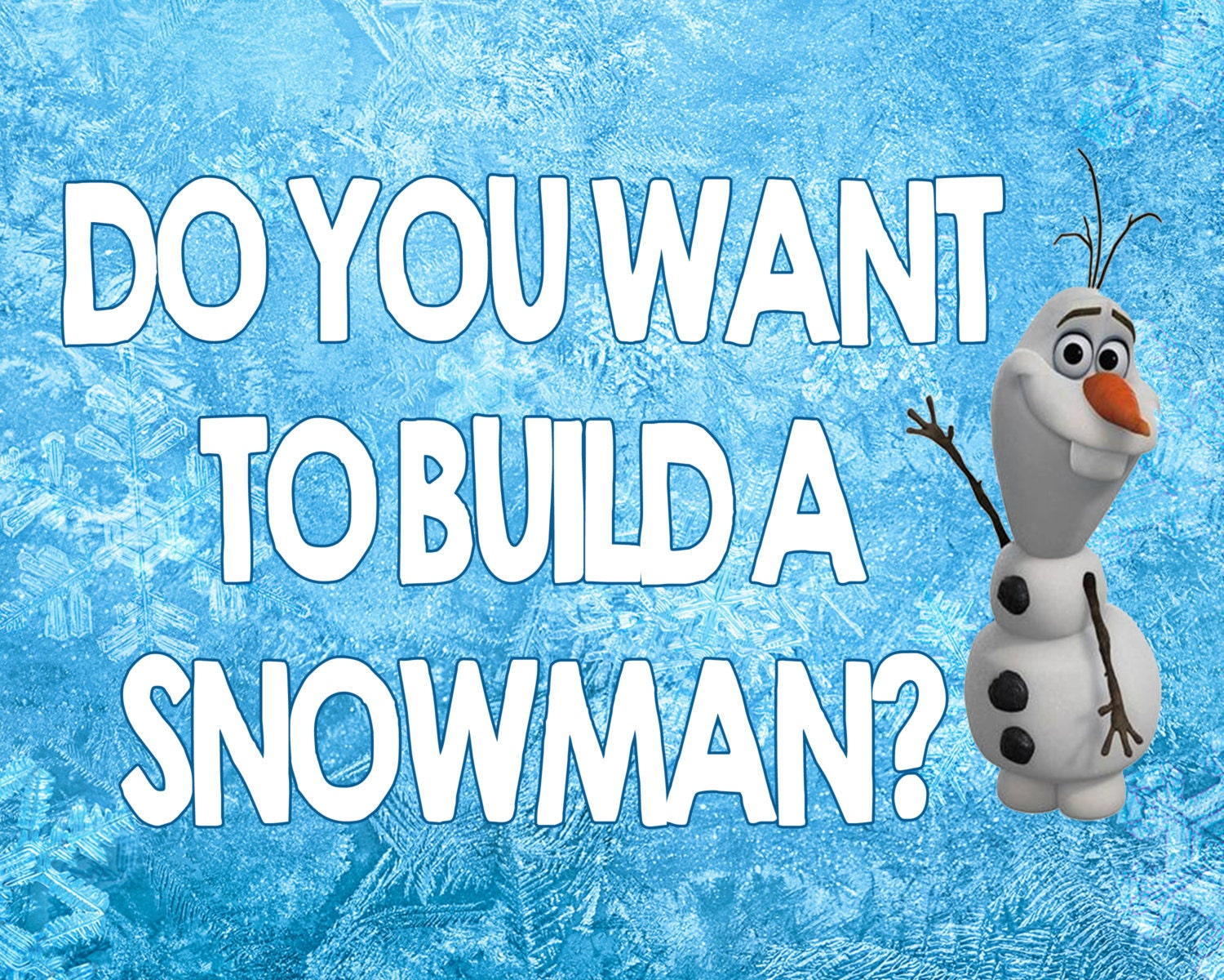 Do you want to build a snowman 8x10 printable sign frozen diy for I want to make a snowman