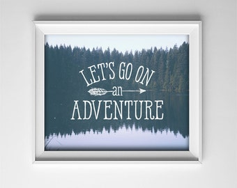 Art Print - Inspirational Quote - Nursery Wall Decor - Let's go on an adventure - Horizontal - Housewarming gift - Gift for him - SKU:193