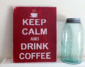 MADE-TO-ORDER - Keep Calm and Drink Coffee - Small Hand Painted Wood Sign