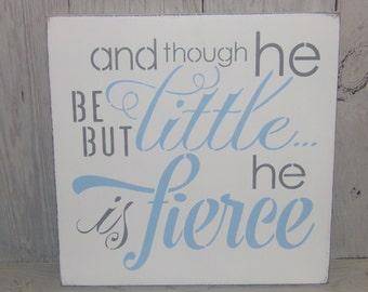 And Though He Be But Little He Is Fierce, Boys Nursery Art, Blue Nursery Decor, Boys Wall Sign, Blue Grey Nursery, Boys Blue Nursery