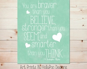 Kids Room You are Braver than you Believe Inspirational Quotes for Children Nursery Wall Decor Mint Girls Room Decor Nursery Art Print #0652