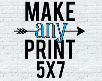 "Any Print 5""x7"""