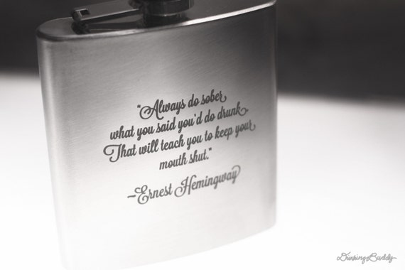 Ernest Hemingway Quote -  Laser Engraved Liquor Hip Flask