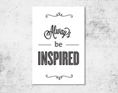 BUY 2 GET 1 FREE Typography Print, Type Poster, Motivational Poster, Black White, Shabby Chic, Office Decor, Inspirational - Always Be Inspi