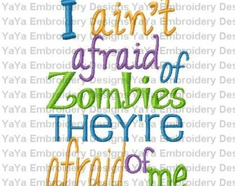 I ain't afaid of zombies embroidery design