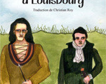 Frères de sang à Louisbourg (French translation of Blood Brothers in Louisbourg)