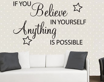 Believe in yourself anything is possible, inspirational quote, wall art quote, decal sticker, Graphics, Living Room, Office etc