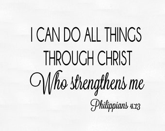 I can do all things through Christ who strengthens me - Philippians 4:13 vinyl wall decal