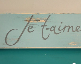 Je t-aime Wooden Sign