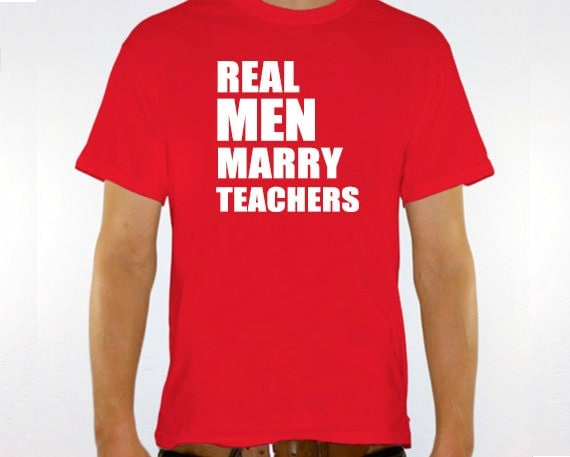 "New ""Real Men Marry Teachers"" Mens T-shirt for Husband, Boyfriend, Friend,Wedding, Birthday, Christmas, Party, Brother, Family S-2XL"
