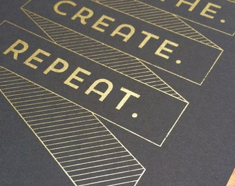 Metallic Gold/Grey Breathe. Create. Repeat. Poster