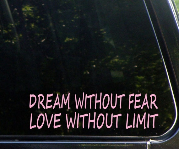 Dream Without Fear Love Without Limits: Dream Without Fear Love Without Limit 8 Vinyl Decal