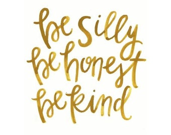"""8x10 """"Be Silly, Be Honest, Be Kind"""" Watercolor Print"""